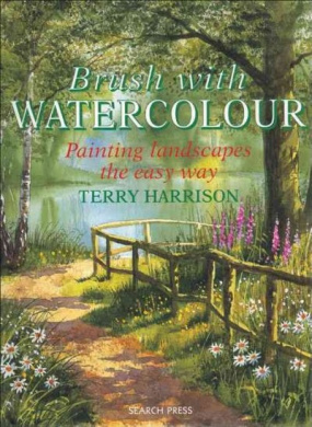 Brush with Watercolour: Painting Landscapes the Easy Way