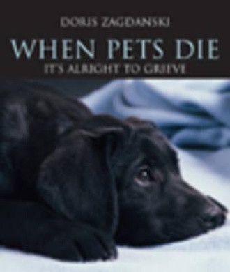 When Pets Die: its Alright to Grieve
