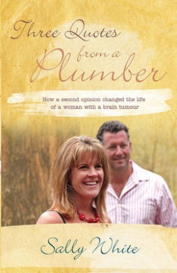 Three Quotes from a Plumber: How a Second Opinion Changed the Life of a Woman with a Brain Tumour