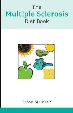 The Multiple Sclerosis Diet Book: Help and Advice for This Chronic Condition