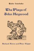 The Plays of John Heywood
