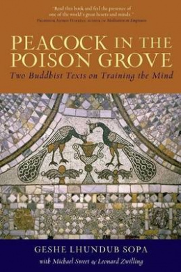 Peacock in the Poison Grove: Two Buddhist Texts on Training the Mind
