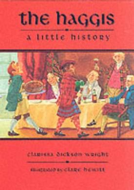 The Haggis: A Short History (Little Scottish bookshelf)