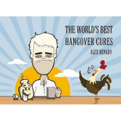 The World's Best Hangover Cures