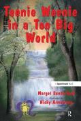 Teenie Weenie in a Too Big World