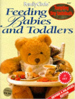 """Feeding Babies and Toddlers: Tempting Tiny Tastebuds (""""Family Circle"""" Step-by-step S.)"""