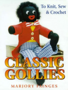 Classic Gollies to Knit, Sew & Crochet
