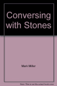 Conversing with Stones