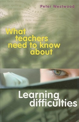What Teachers Need to Know About Learning Difficulties (What Teachers Need To Know)