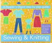 """""""Reader's Digest"""" Step-by-step Guide to Sewing and Knitting"""