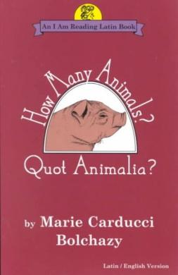 How Many Animals?: Quot Animalia? (An I am reading Latin book)