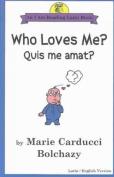 Who Loves ME?: Quis ME Amat?