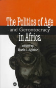 The Politics of Age and Gerontocracy in Africa