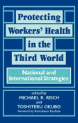 Protecting Workers' Health in the Third World
