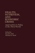 Health, Nutrition and Economic Crises