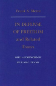 """""""In Defense of Freedom"""" and Related Essays"""