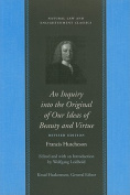 An Inquiry Into the Original of Our Ideas of Beauty and Virtue in Two Treatises