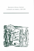 Religion in Social Context in Europe and America, 1200-1700