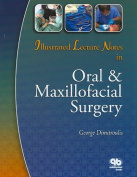 Illustrated Lecture Notes in Oral and Maxillofacial Surgery
