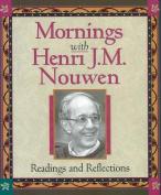 Mornings with Henri J.M. Nouwen