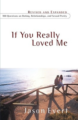 If You Really Loved Me: 100 Questions on Dating, Relationships, and Sexual Purity