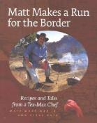 Matt Makes a Run for the Border
