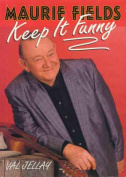 Maurie Fields: Keep it Funny