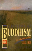 A History of Buddhism in Australia 1848-1988