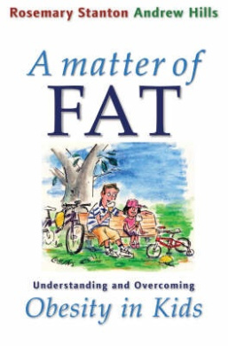 A Matter of Fat: Understanding and Overcoming Obesity in Kids