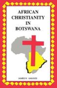 African Christianity in Botswana