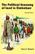 The Political Economy of Land in Zimbabwe
