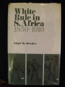 White Rule in South Africa 1830-1910