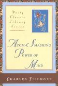 Atom-Smashing Power of Mind
