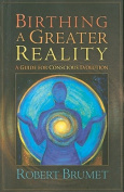 Birthing a Greater Reality