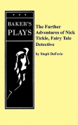 The Further Adventures of Nick Tickle, Fairytale Detective