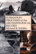 The Formation Processes of the Archaeological Record