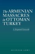 Armenian Massacres in Ottoman Turkey
