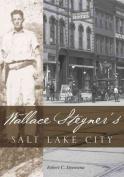 Wallace Stegner's Salt Lake City