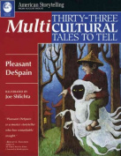 Thirty-Three Multicultural Tales to Tell (American Storytelling