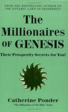 The Millionaires of Genesis - the Millionaires of the Bible Series: Their Prosperity Secrets for You!: Volume 1