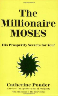The Millionaire Moses - the Millionaires of the Bible Series: His Prosperity Secrets for You!: Volume 2