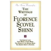 The Writings of Florence Scovel Shinn