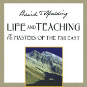 Life and Teaching of the Masters of the Far East [Audio]