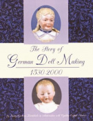 The Story of German Doll Making 1530-2000