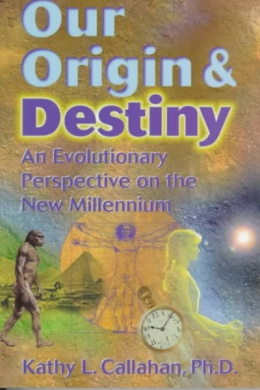 Our Origin and Destiny: An Evolutionary Perspective on the New Millennium