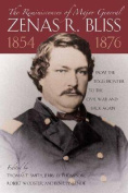 The Reminiscences of Major General Zenas R.Bliss, 1854-1876