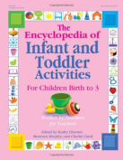 The Encyclopaedia of Infant and Toddlers Activities for Children Birth to 3