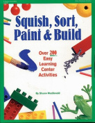 Squish, Sort, Paint, and Build