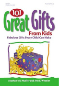101 Great Gifts from Kids