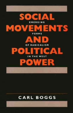 Social Movements and Political Power: Emerging Forms of Radicalism in the West